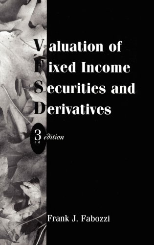 Valuation of Fixed Income Securities and Derivatives, 3rd Edition