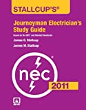 Stallcup's Journeyman Electrician's Study Guide, 2011 Edition, James G. Stallcup and James W. Stallcup, 1449605753