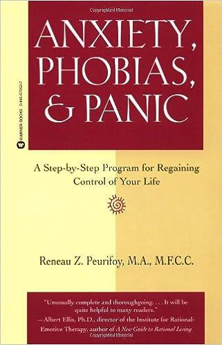 Anxiety, Phobias, & Panic: A Step-by-Step Program for Regaining