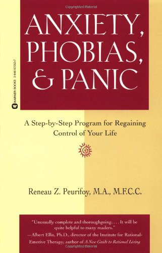 Anxiety, Phobias, & Panic: A Step-by-Step Program for Regaining Control of Your Life