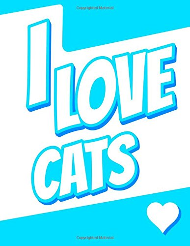 I Love Cats: Discreet Internet Website Password Notebook, Birthday, Christmas, Friendship Gifts for Cat Lovers, Men, Women, Teens and Seniors, 8 1/2