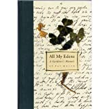 img - for All My Edens: a Gardener's Memoir First edition by Welsh, Pat (1996) Hardcover book / textbook / text book