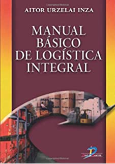 Manual básico de logística integral (Spanish Edition)