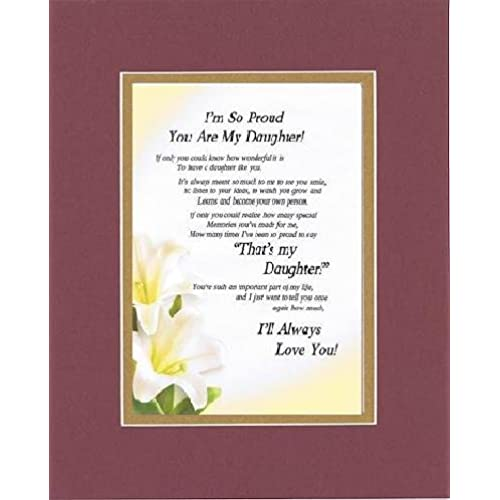 Touching and Heartfelt Poem for Daughters - I'm So Proud You Are My Daughter Poem on 11 x 14 Double Beveled Matting (Burgundy) Sales