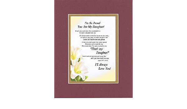 Touching and Heartfelt Poem for Daughters - I'm So Proud You Are My  Daughter Poem on 11 x 14 Double Beveled Matting (Burgundy)