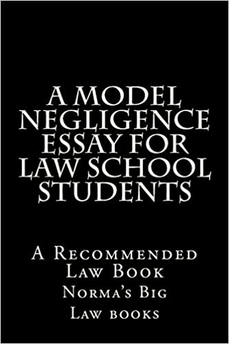 Sample English Essays A Model Negligence Essay For Law School Students A Recommended Law Book High School Vs College Essay Compare And Contrast also Good Thesis Statements For Essays Amazoncom A Model Negligence Essay For Law School Students A  English Class Reflection Essay