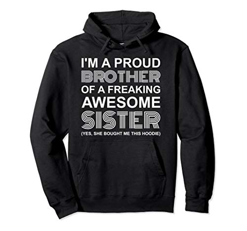 I'm A Proud Brother Of A Freaking Awesome Sister Hoodie