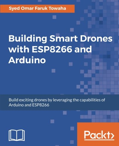 Leverage the WiFi chip to build exciting Quadcopters      Key Features        Learn to create a fully functional Drone with Arduino and ESP8266 and their modified versions of hardware.     Enhance your drone's functionalities by implementing ...