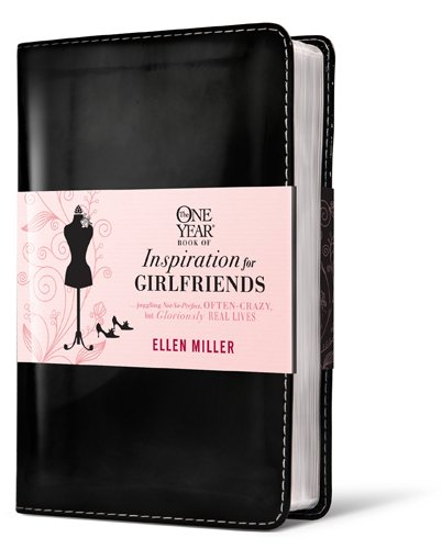 The One Year Book of Inspiration for Girlfriends: Juggling Not-So-Perfect, Often-Crazy, but Gloriously Real Lives ebook