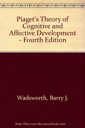 piagets-theory-of-cognitive-and-affective-development-fourth-4th-edition