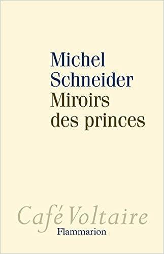 Miroirs des princes : Narcissisme et politique pdf