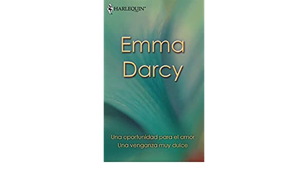 Una venganza muy dulce/Una oportunidad para el amor (Libro de Autor) (Spanish Edition) - Kindle edition by EMMA DARCY. Literature & Fiction Kindle eBooks ...