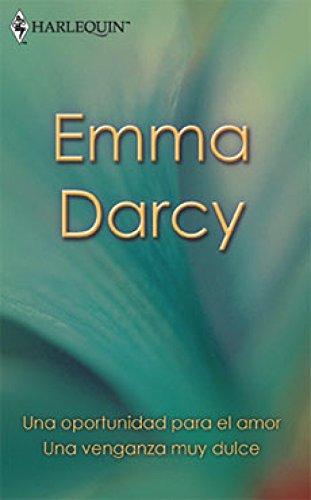 Una venganza muy dulce/Una oportunidad para el amor (Libro de Autor) (