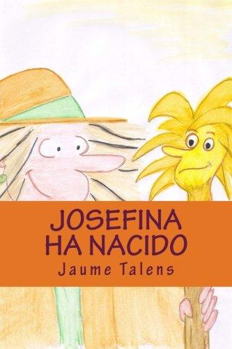 Las aventuras de la bruja Josefina JOSEFINA HA NACIDO (Spanish Edition) [Jaume Talens] (Tapa Blanda)