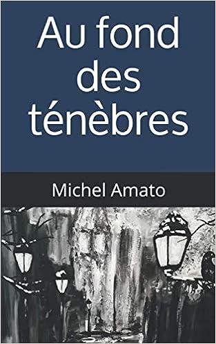 AU FOND DES TÉNÈBRES de Michel Amato  41yMLUQmulL._SX311_BO1,204,203,200_