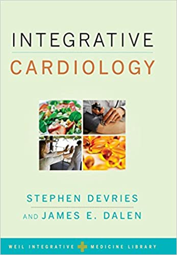 Integrative Cardiology (Weil Integrative Medicine Library): Stephen