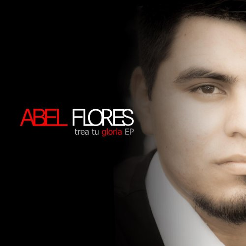 Amazon.com: Trae Tu Gloria: Abel Flores: MP3 Downloads