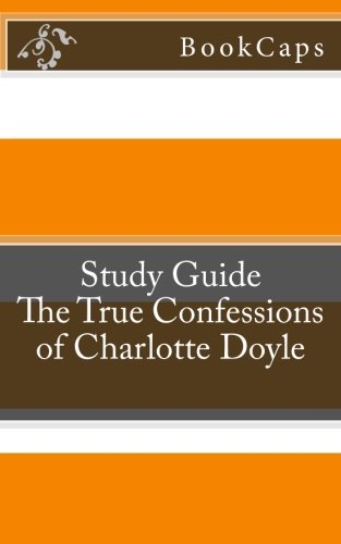 The True Confessions of Charlotte Doyle: A BookCaps Study Guide