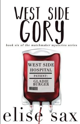 West Side Gory (Matchmaker Mysteries) (Volume 6)