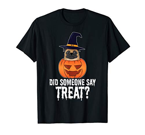 Pug Halloween Meme (Pug Halloween Costume Did Someone Say Treat Shirt)