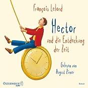 Hector und die Entdeckung der Zeit | François Lelord