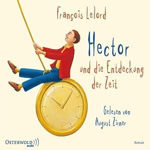 Hector und die Entdeckung der Zeit Hörbuch