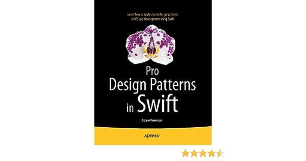 Amazon pro design patterns in swift ebook adam freeman amazon pro design patterns in swift ebook adam freeman kindle store fandeluxe Choice Image