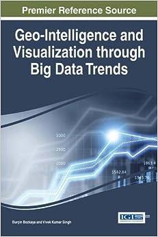 Geo-Intelligence and Visualization through Big Data Trends