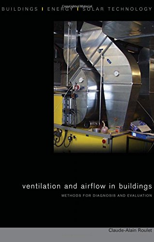 Ventilation and Airflow in Buildings: Methods for Diagnosis and Evaluation (BEST (Buildings Energy and Solar Technology)) by Routledge