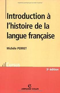 Introduction à l'histoire de la langue française par Perret