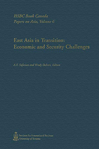 East Asia in Transition: Economic and Security Challenges (HSBC Bank Canada Papers on Asia)
