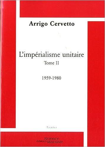 En ligne L'impérialisme unitaire : Tome 2, 1959-1980 pdf