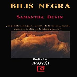 Bilis Negra [Black Bile] Hörbuch