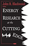 Energy Research on the Cutting Edge, John R. Blackwood, 1590334809