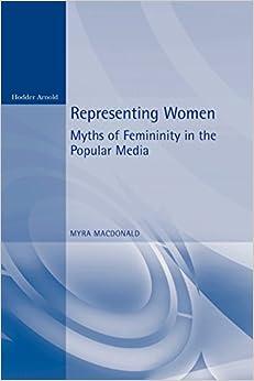 Representing Women. Myths Of Femininity In The Popular Media por Myra Macdonald epub