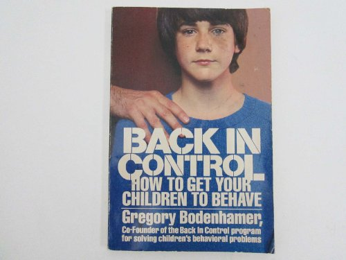 Back in Control : How to Get Your Children to Behave