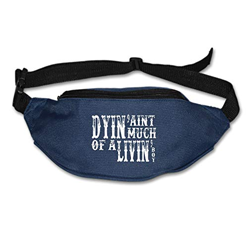 Slim Profile & Lightweight Waist Pack Water Resistant Dyin' Aint Much of A Livin' Boy Storage Smartphone & More Travel, Runners, Hikers, Men & Women (Dyin Ain T Much Of A Livin Boy)