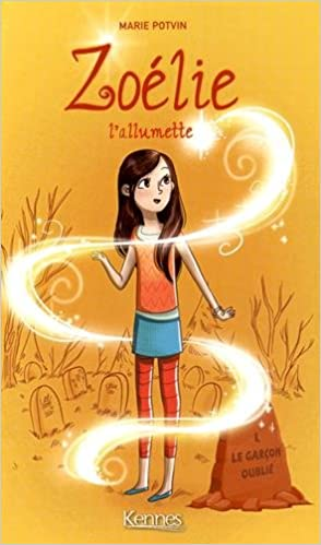 Zoelie L'Allumette Tome 1 de Marie Potvin