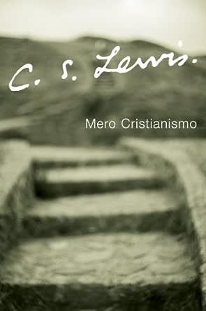 Mero Cristianismo eBook: Lewis, C. S.: Amazon.es: Tienda Kindle