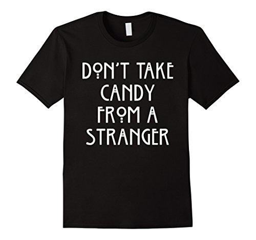 Mens Don't Take Candy From A Stranger Halloween T-Shirt Large (Halloween Candy From Strangers)