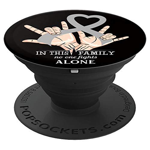 in this family no one fights brain cancer alone gift warrior - PopSockets Grip and Stand for Phones and Tablets