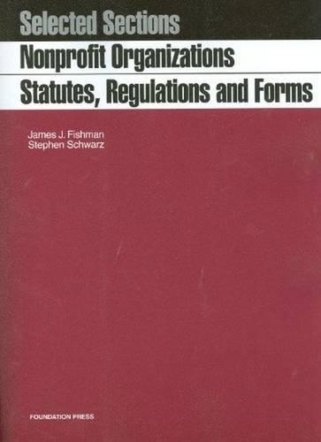 Nonprofit Organizations: Statutes, Regulations and Forms