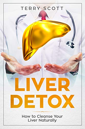 Liver Detox: How to Cleanse Your Liver Naturally (Best Way To Detox Your Liver)