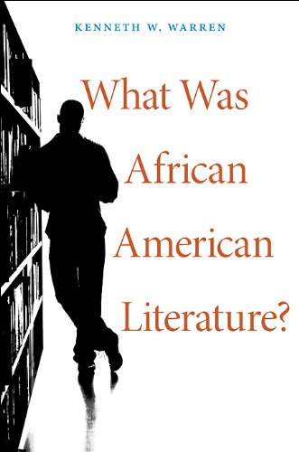 What Was African American Literature? (The W. E. B. Du Bois Lectures)