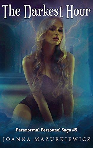 The Darkest Hour: Paranormal Personnel Saga #5 by [Mazurkiewicz, Joanna]