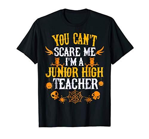 You Can't Scare Me I'm a Junior High Teacher Halloween -