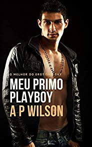 Meu Primo Playboy [Conto Erótico]