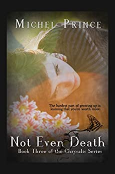 Not Even Death: Book Three of the Chrysalis Series by [Prince, Michel]