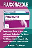 Fluconazole: Dependable Guide For A Curative