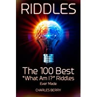 """Riddles: The 100 Best """"What Am I?"""" Riddles Ever Made"""